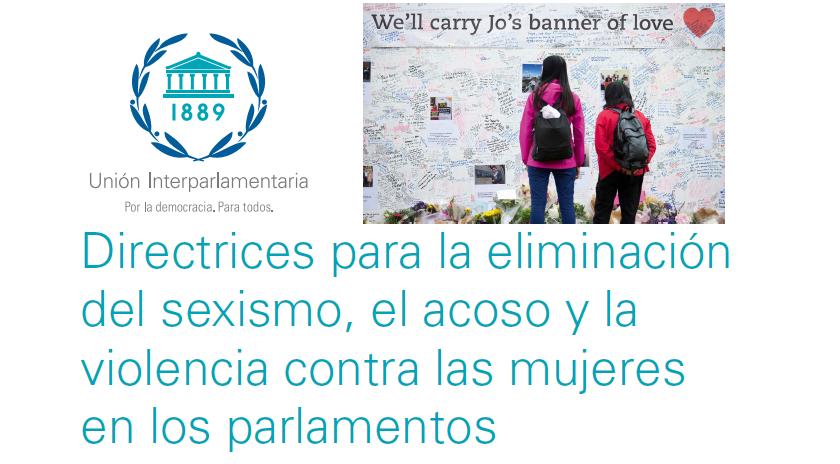 Directrices para la eliminación del sexismo, el acoso y la violencia contra las mujeres en los parlamentos